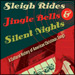 Sleigh Rides, Jingle Bells, and Silent Nights