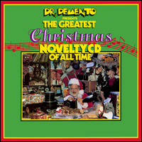 Dr. Demento Presents The Greatest Novelty Christmas CD Of All Time